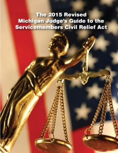 2015 Edition of the Michigan Judge's Guide to the Servicemembers Civil Relief Act